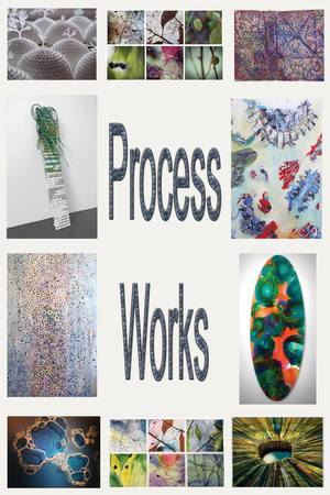 PROCESS April 3 - May  Reception April 3rd 6-8 pm